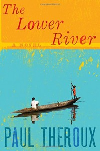 The Best Travel Books - The Lower River by Paul Theroux