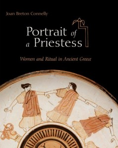 The best books on Divine Women - Portrait of a Priestess by Joan Breton Connelly