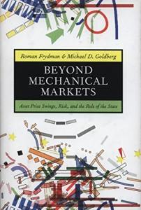 The best books on A New Capitalism - Beyond Mechanical Markets by Roman Frydman and Michael Goldberg