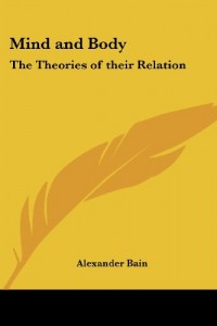 The best books on Identity and the Mind - Mind and Body by Alexander Bain