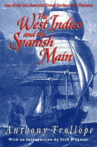 The Best Travel Books - The West Indies and the Spanish Main by Anthony Trollope
