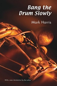 The Best Baseball Novels - Bang The Drum Slowly by Mark Harris