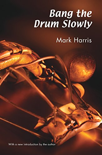 The best books on Baseball Novels - Bang The Drum Slowly by Mark Harris