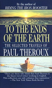 The Best Travel Books - To The Ends of the Earth by Paul Theroux