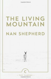 The best books on Wild Places - The Living Mountain by Nan Shepherd