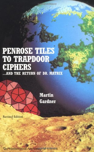 The best books on The Beauty and Fun of Mathematics - Penrose Tiles to Trapdoor Ciphers by Martin Gardner