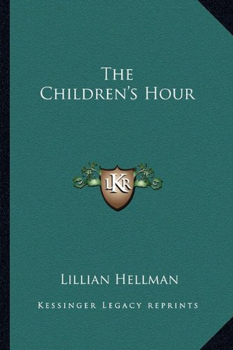 The best books on Sex and Society - The Children's Hour by Lillian Hellman