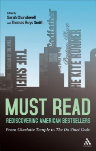 Must Read: Rediscovering American Bestsellers by Sarah Churchwell & Sarah Churchwell and Thomas Ruys Smith (editors)