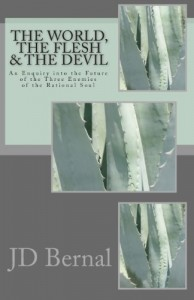 The best books on Identity and the Mind - The World, the Flesh, and the Devil by JD Bernal
