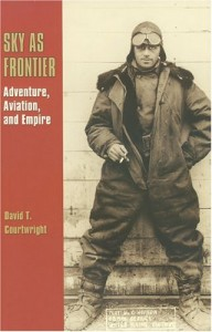 The best books on Aviation History - Sky As Frontier by David T Courtwright