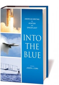 The best books on Aviation History - Into the Blue by Joseph Corn & Joseph J Corn (editor)