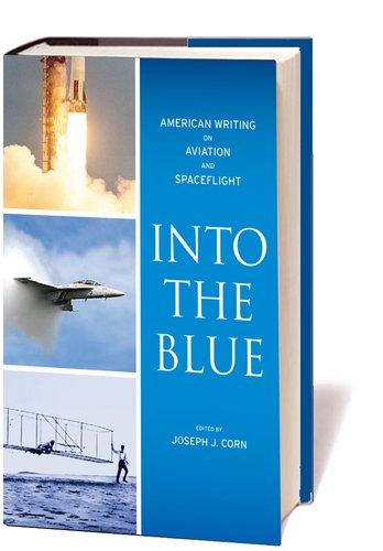 The best books on Aviation History - Into the Blue by Joseph Corn & Joseph J Corn (editor)