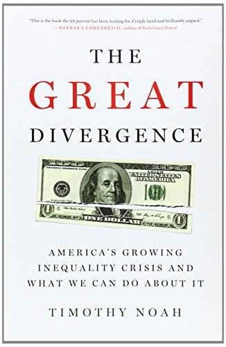 The best books on The Inequality Crisis - The Great Divergence by Timothy Noah
