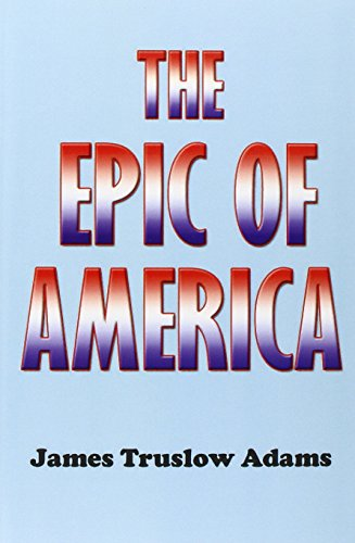 The best books on The Inequality Crisis - The Epic of America by James Truslow Adams