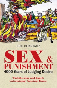 The best books on Sex and Society - Sex and Punishment: Four Thousand Years of Judging Desire by Eric Berkowitz