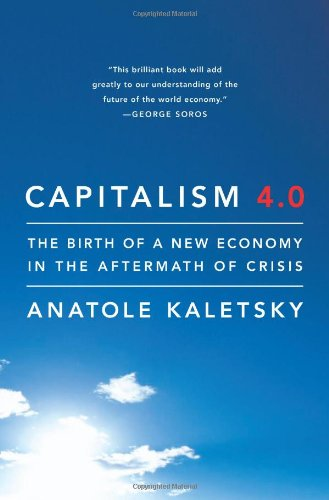 The best books on A New Capitalism - Capitalism 4.0 by Anatole Kaletsky