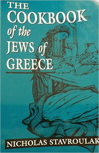 The best books on Greek Cooking - The Cookbook of the Jews of Greece by Nicholas Stavroulakis