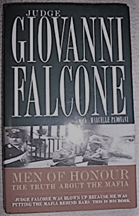 Men of Honour: the Truth about the Mafia by Judge Giovanni Falcone
