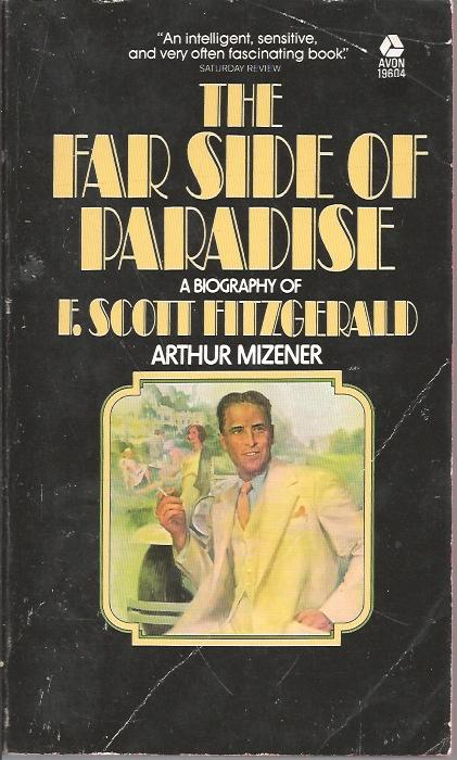 The best books on The Great Gatsby - The Far Side of Paradise by Arthur Mizener