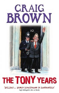 The Tony Years by Craig Brown