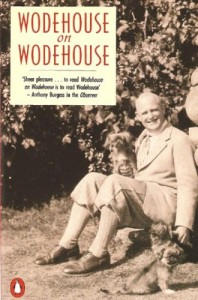 The Best P G Wodehouse Books - Wodehouse on Wodehouse by PG Wodehouse