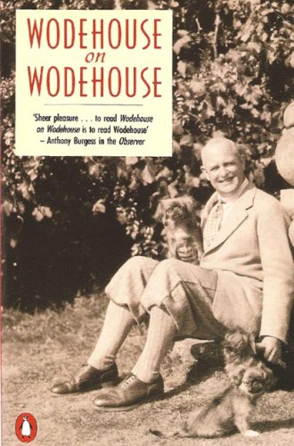 The best books on P G Wodehouse - Wodehouse on Wodehouse by PG Wodehouse