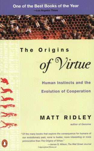 The best books on Evolution and Human Cooperation - The Origins of Virtue by Matt Ridley