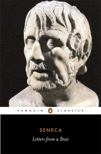 The best books on Happiness Through Negative Thinking - Letters From a Stoic by Seneca