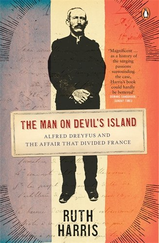 The best books on Dreyfus and the Belle Epoque - The Man on Devil's Island by Ruth Harris