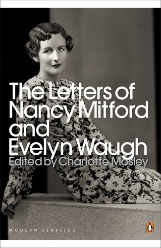 The best books on Evelyn Waugh and the Bright Young Things - The Letters of Nancy Mitford and Evelyn Waugh by Dudley Carew