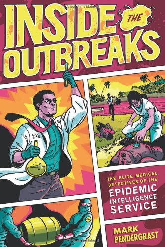 The best books on Public Health - Inside the Outbreaks by Mark Pendergrast