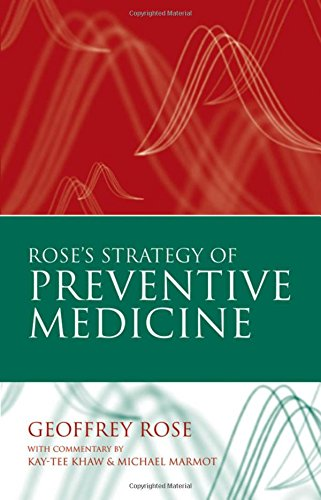 The best books on Public Health - Rose's Strategy of Preventive Medicine by Geoffrey Rose