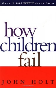 The best books on Mindset and Success - How Children Fail by John Holt