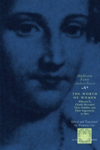 The best books on The History of Women Readers - The Worth of Women by Moderata Fonte