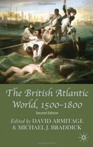 The best books on Atlantic History - The British Atlantic World, 1500-1800 by David Armitage and Michael J Braddick (editors)