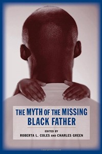 The best books on Fatherhood - The Myth of the Missing Black Father by Roberta Coles