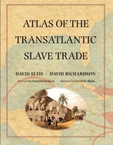The best books on Atlantic History - Atlas of the Transatlantic Slave Trade by David Eltis and David Richardson