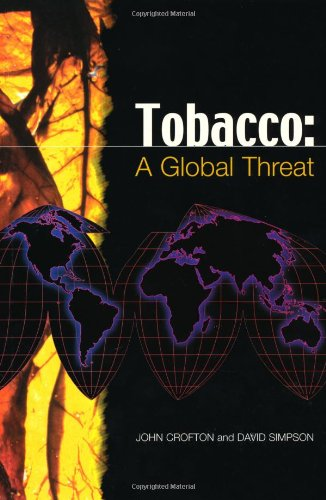The best books on Public Health - Tobacco: A Global Threat by John Crofton and David Simpson
