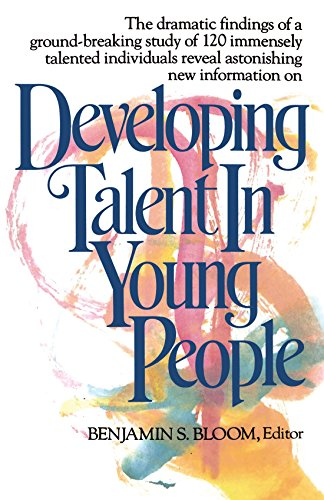 The best books on Success - Developing Talent in Young People by Benjamin Bloom
