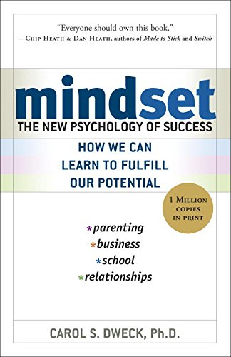 The best books on Educating Your Child - Mindset: The New Psychology of Success by Carol Dweck
