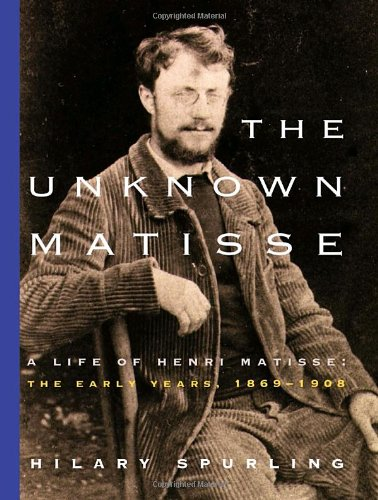 The best books on Dreyfus and the Belle Epoque - The Unknown Matisse by Hilary Spurling
