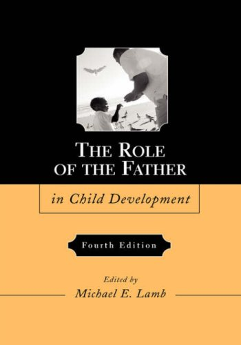 The best books on Fatherhood - The Role of the Father in Child Development by Michael Lamb