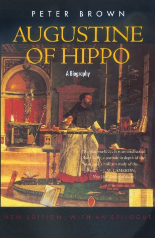 The best books on Late Antiquity - Augustine of Hippo by Peter Brown