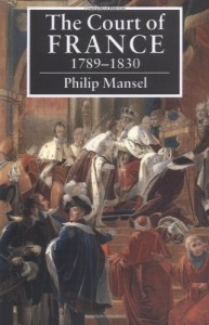 The best books on The Levant - The Court of France by Philip Mansel