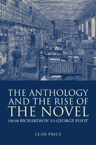The best books on The History of Reading - The Anthology and the Rise of the Novel by Leah Price