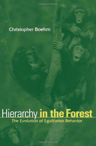 The best books on Evolution and Human Cooperation - Hierarchy in the Forest by Christopher Boehm