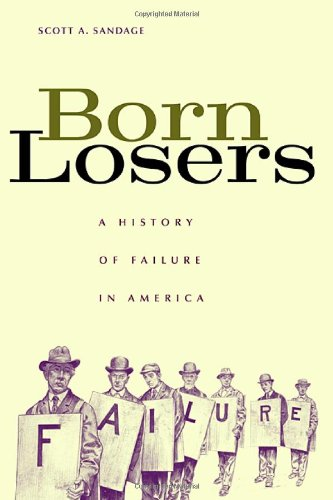 The best books on Happiness Through Negative Thinking - Born Losers by Scott Sandage