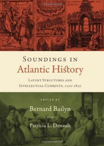 The best books on Atlantic History - Soundings in Atlantic History by Bernard Bailyn (editor)
