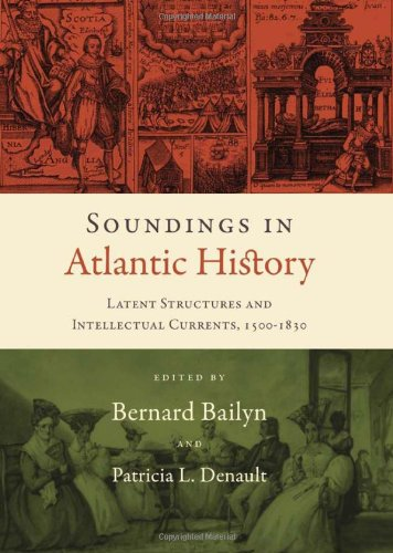 The best books on Atlantic History - Soundings in Atlantic History by Bernard Bailyn (editor)