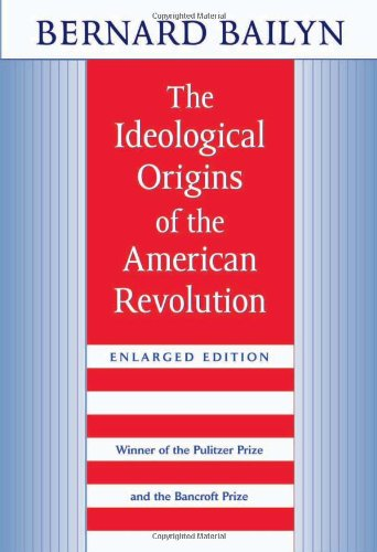 The best books on Atlantic History - The Ideological Origins of the American Revolution by Bernard Bailyn